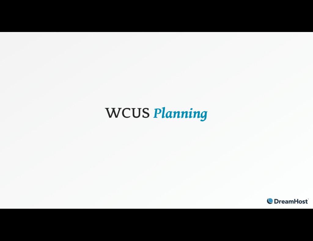 WCUS Planning