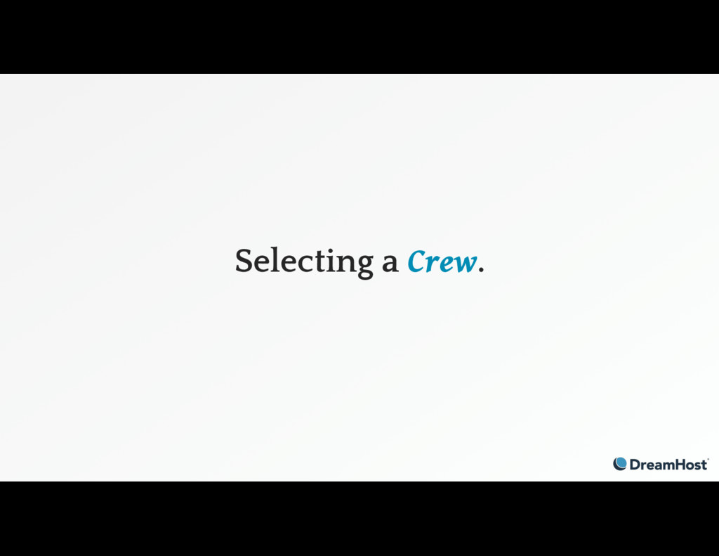 Selecting a Crew.