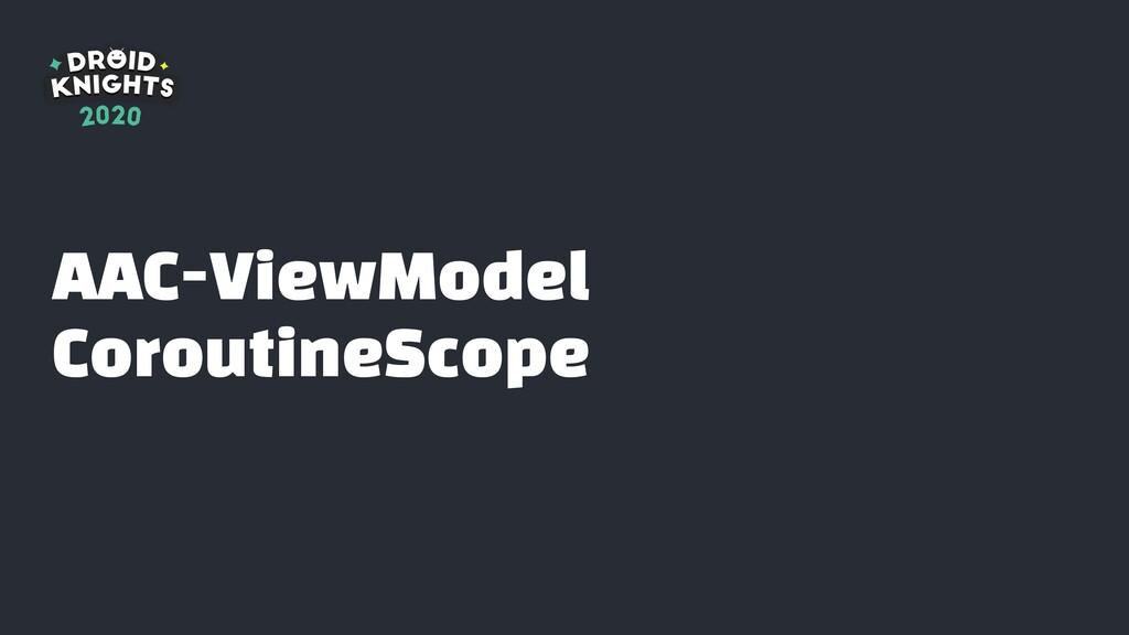 AAC-ViewModel  CoroutineScope
