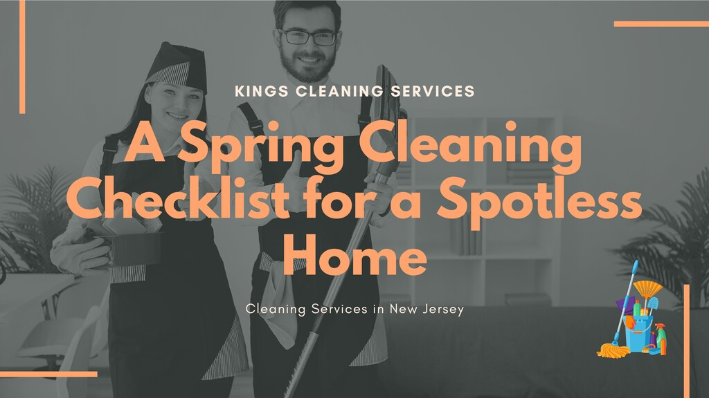 KINGS CLEANING SERVICES A Spring Cleaning Check...
