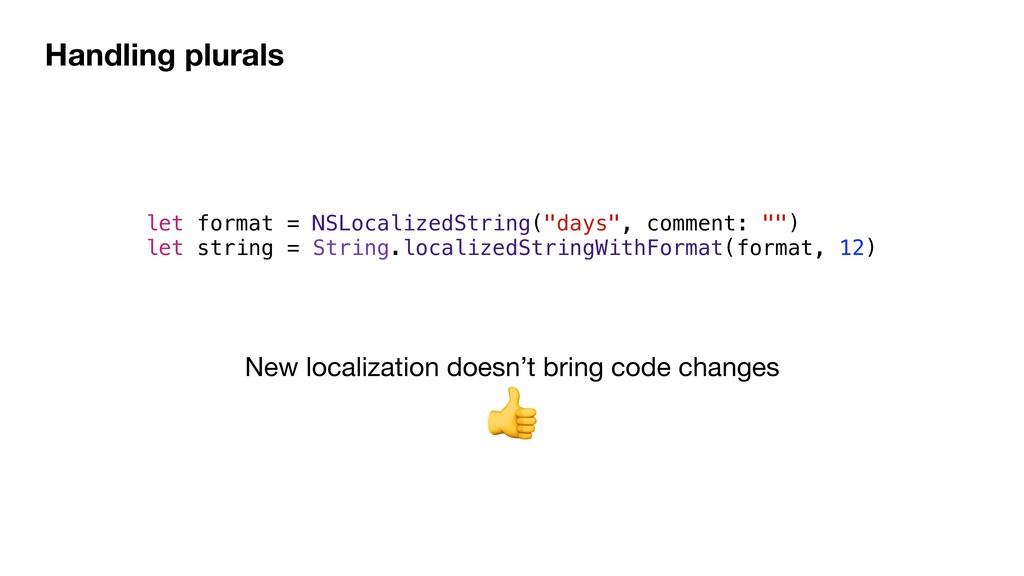 Handling plurals let format = NSLocalizedString...