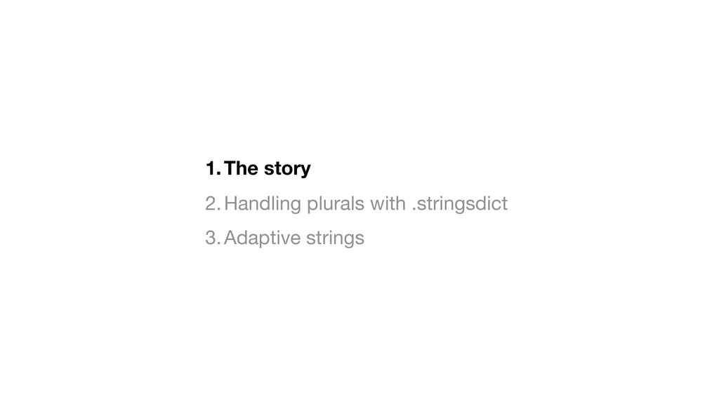 1.The story 2.Handling plurals with .stringsdic...