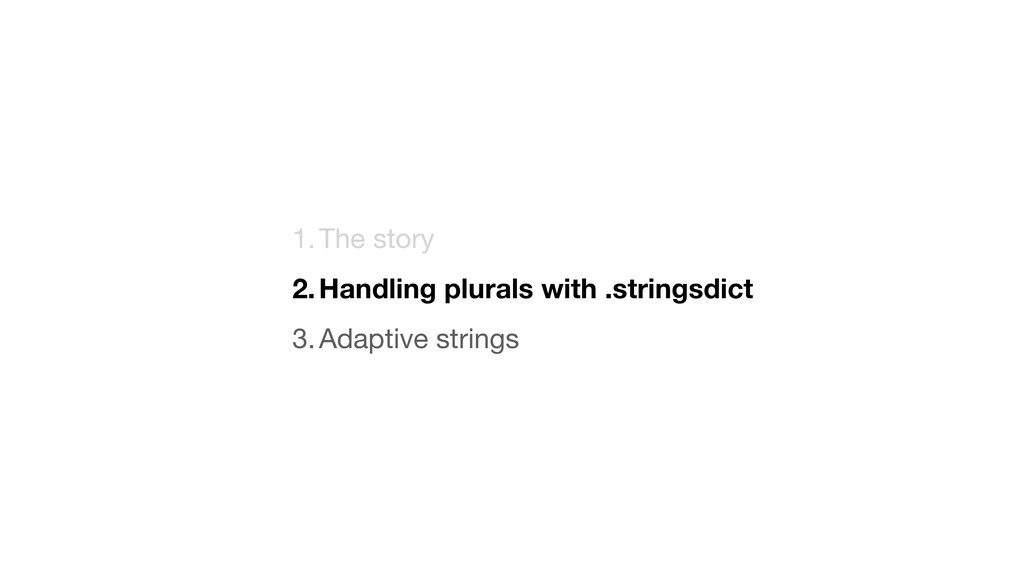 1.The story  2.Handling plurals with .stringsdi...