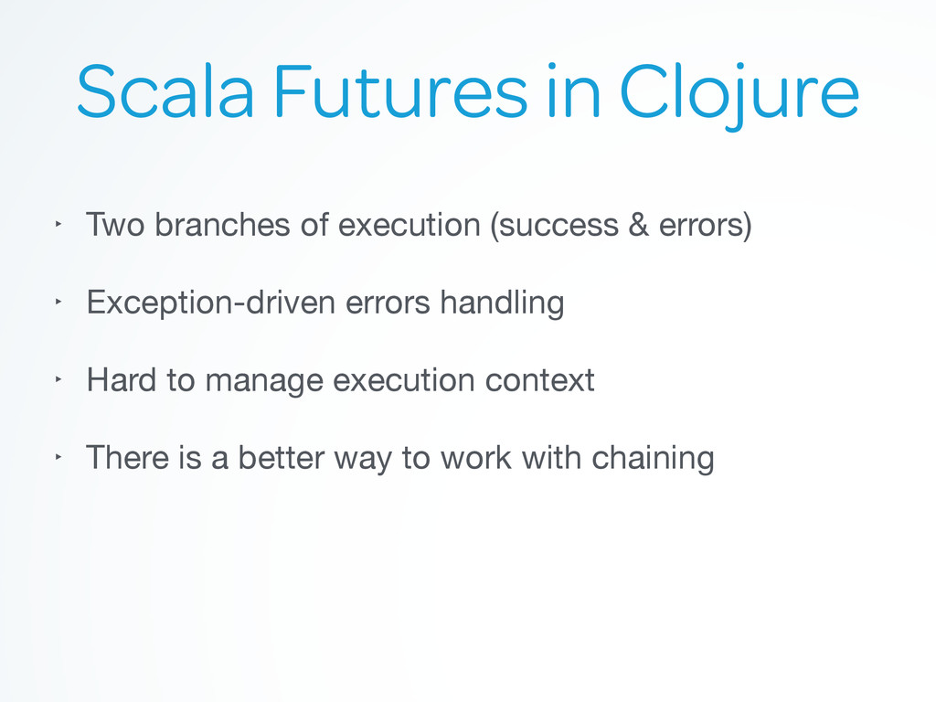 Scala Futures in Clojure ‣ Two branches of exec...