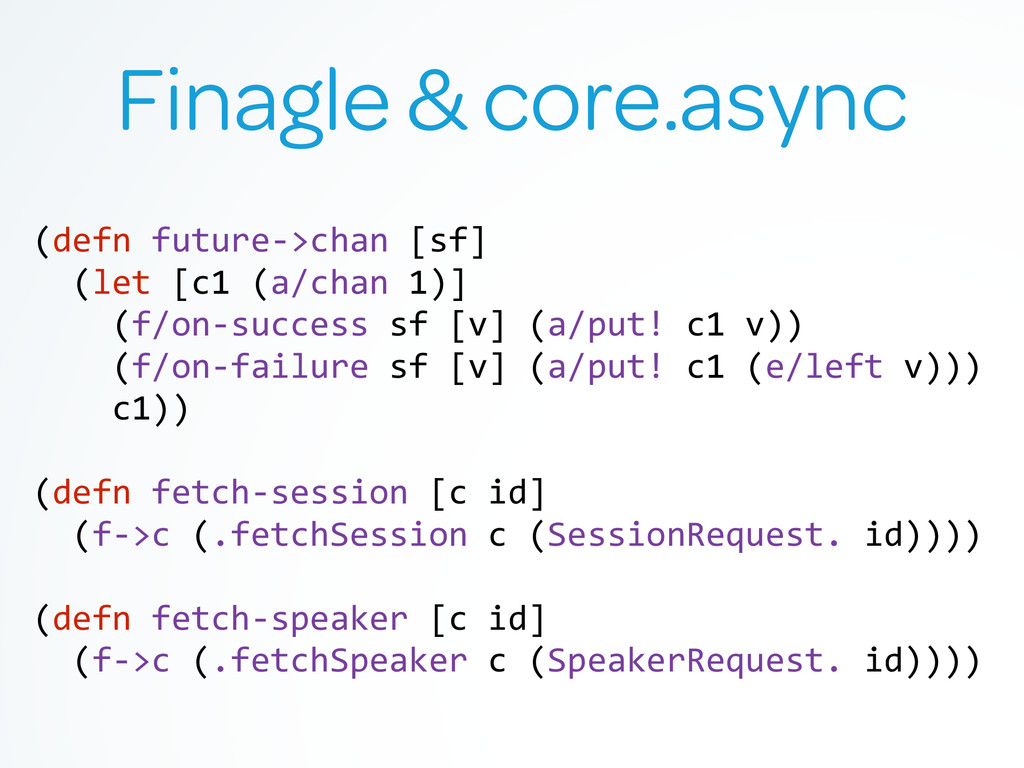 Finagle & core.async (defn future-‐>chan ...