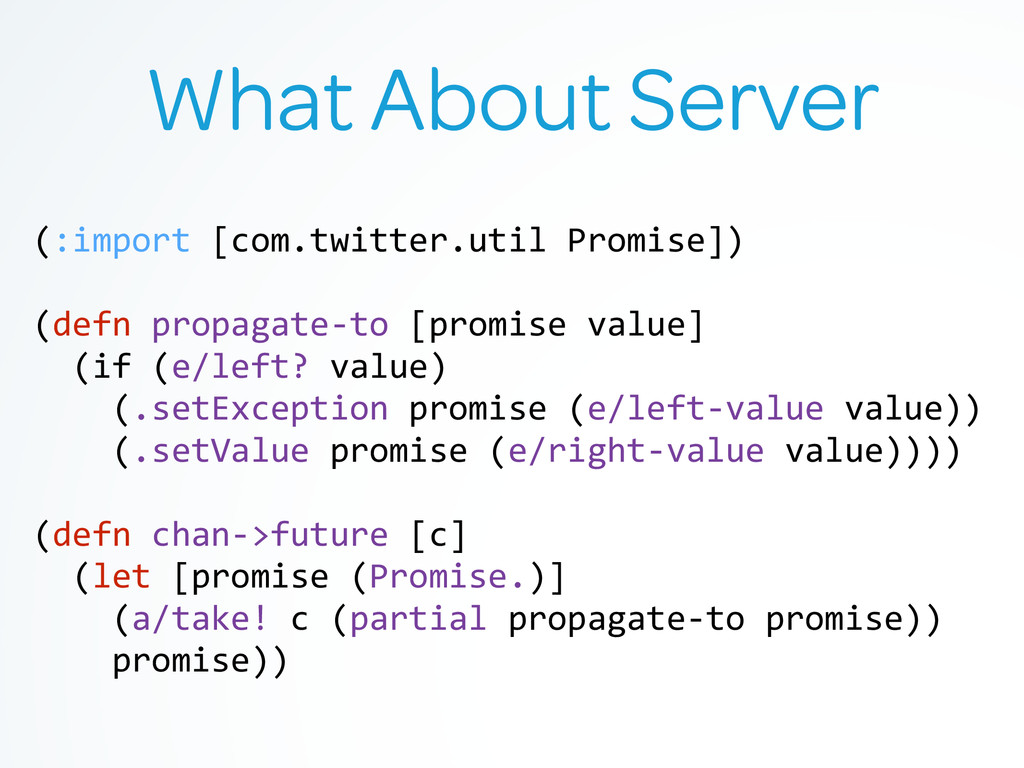 What About Server (:import [com.twitter.util...