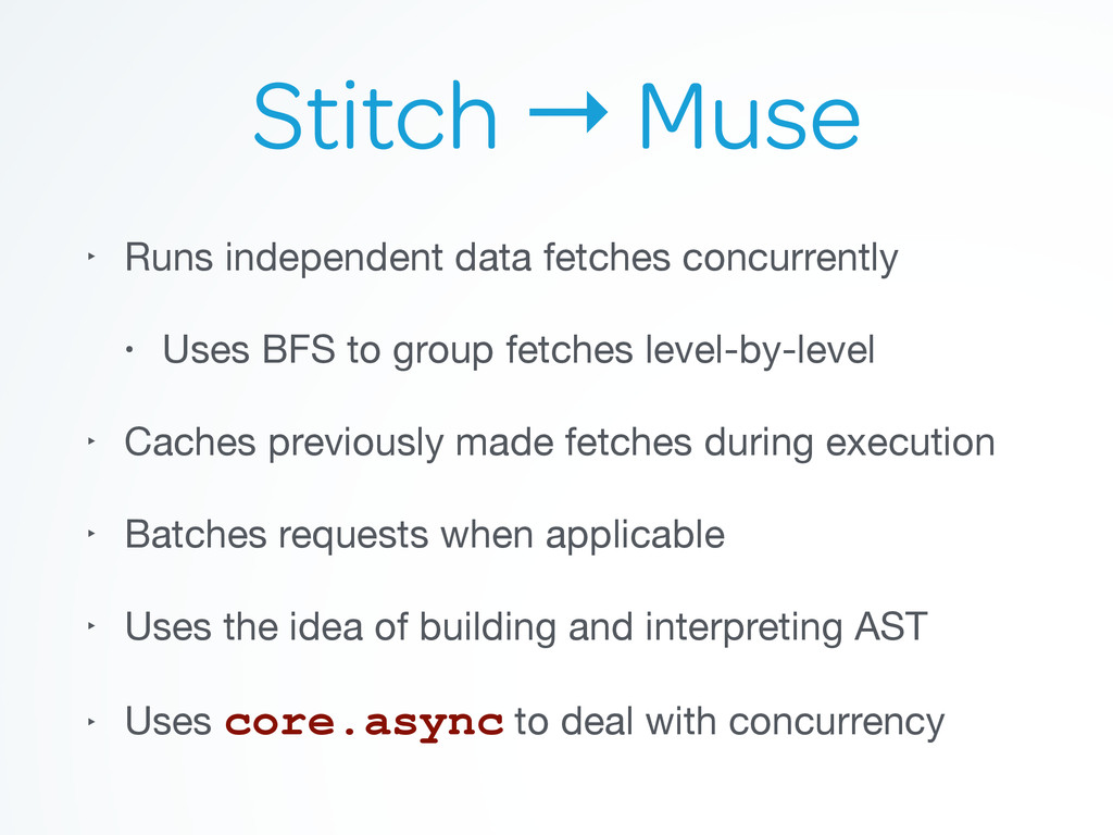 Stitch → Muse ‣ Runs independent data fetches c...