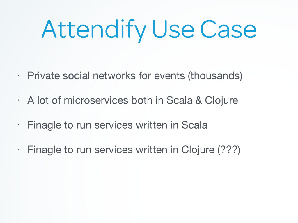 Attendify Use Case ‣ Private social networks fo...