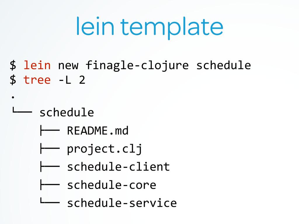 lein template $ lein new finagle-‐clo...