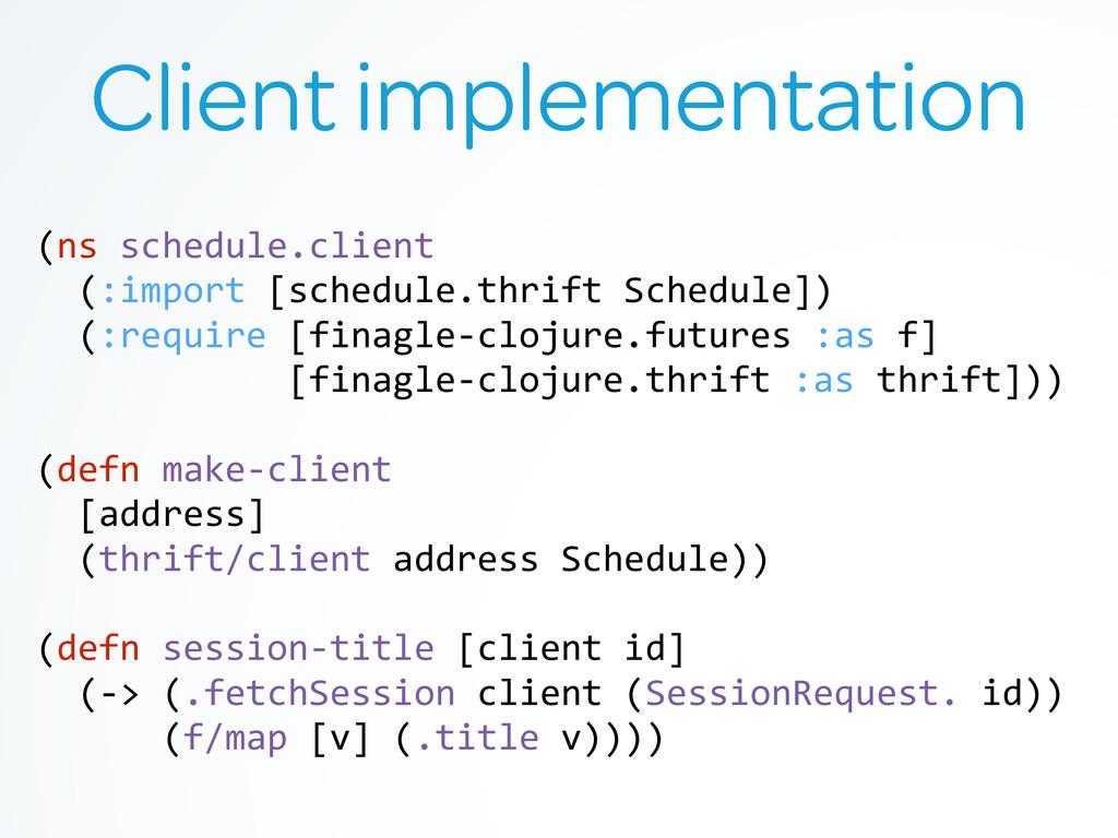 Client implementation (ns schedule.client ...