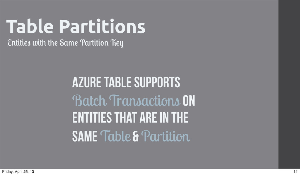 Table Partitions •Azure Table supports Batch Tr...