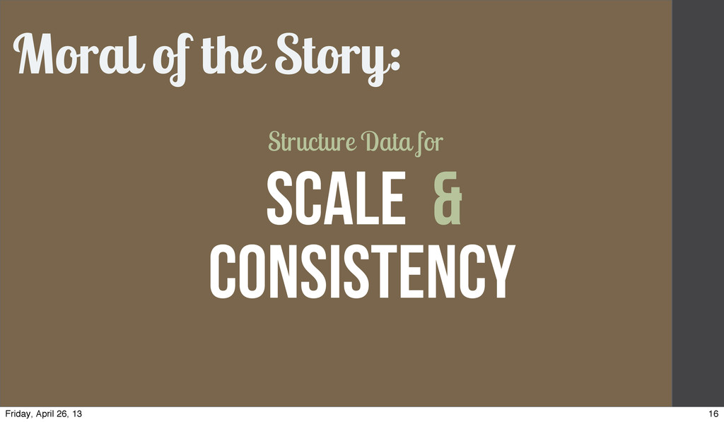 Moral of the Story: SCALE & Structure Data for ...