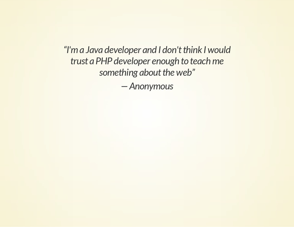 """I'm a Java developer and I don't think I would..."