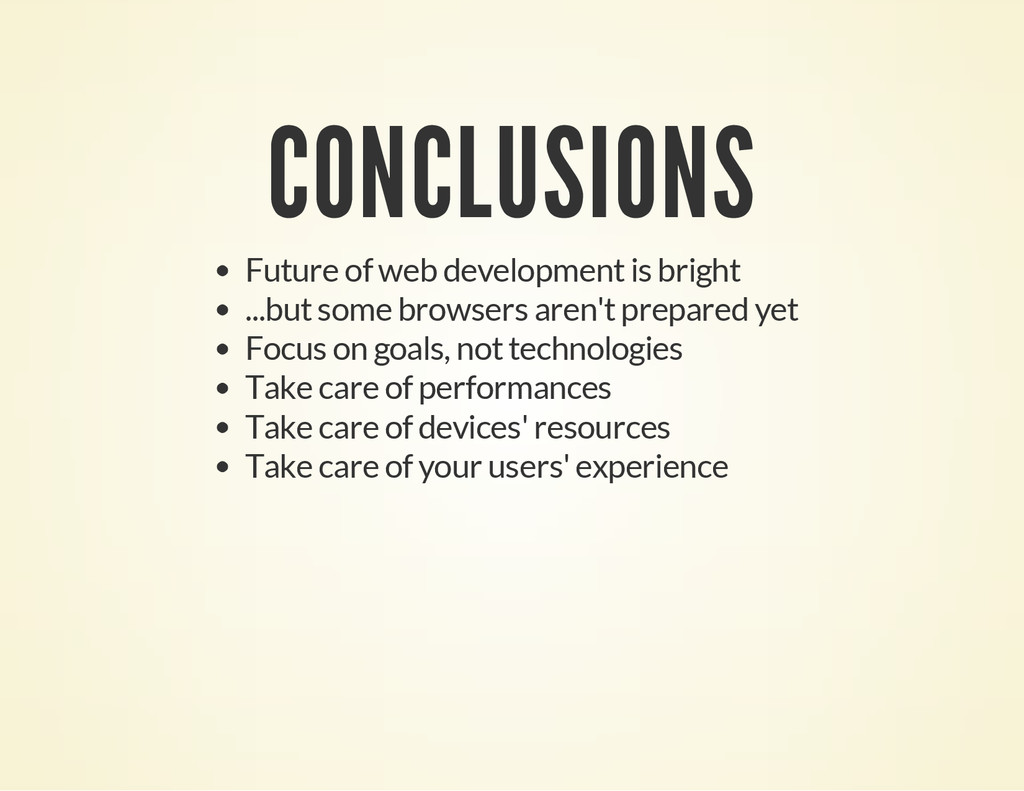 CONCLUSIONS Future of web development is bright...