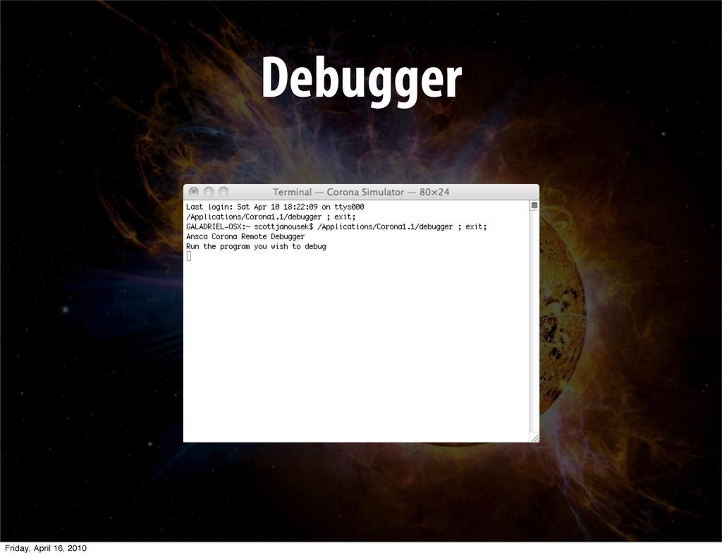Debugger Friday, April 16, 2010