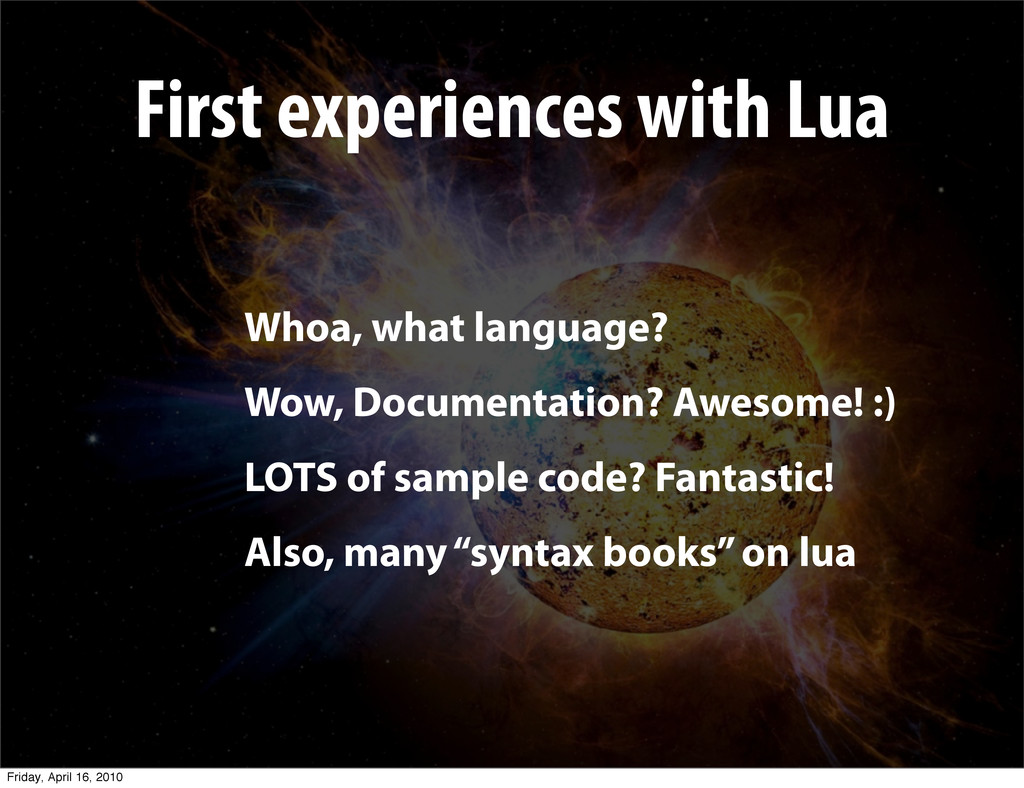 First experiences with Lua Whoa, what language?...