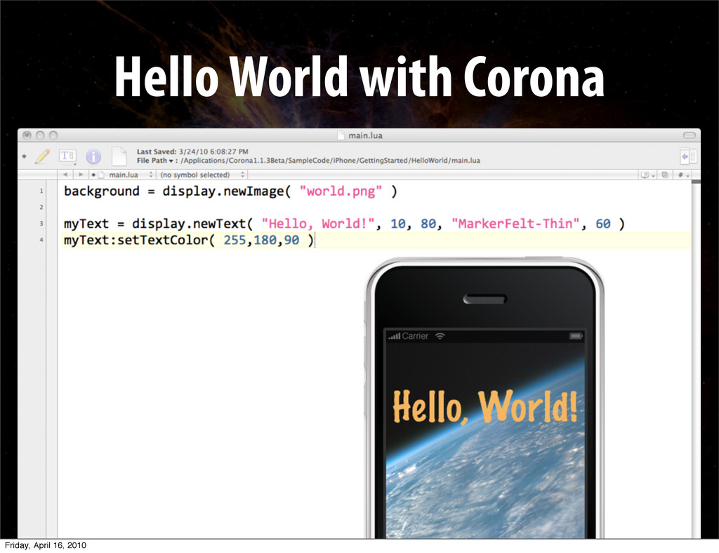 Hello World with Corona Friday, April 16, 2010