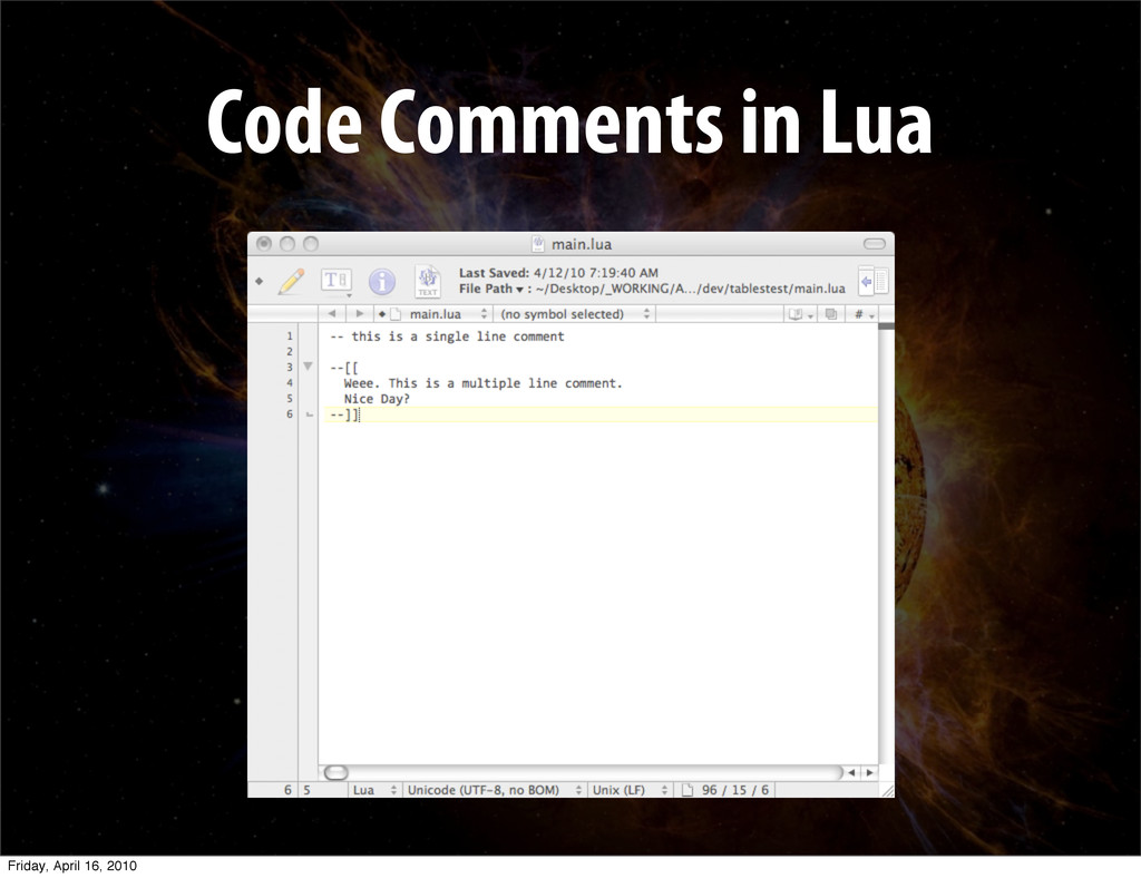 Code Comments in Lua Friday, April 16, 2010