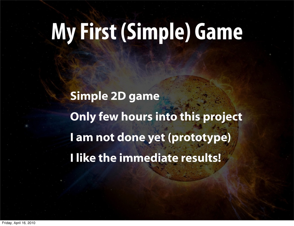 My First (Simple) Game Simple 2D game Only few ...