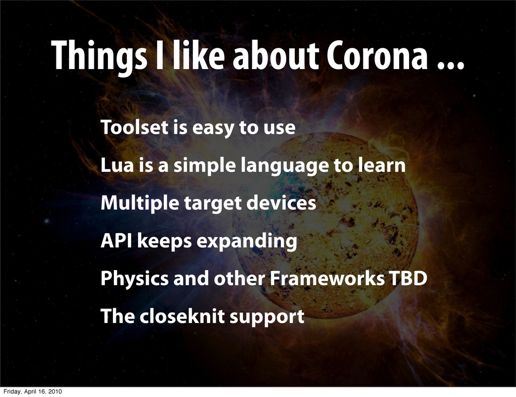 Things I like about Corona ... Toolset is easy ...