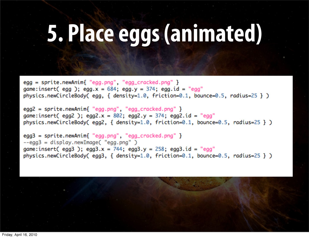 5. Place eggs (animated) Friday, April 16, 2010