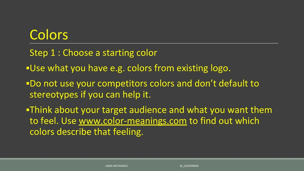 Colors Step 1 : Choose a starting color ▪Use wh...