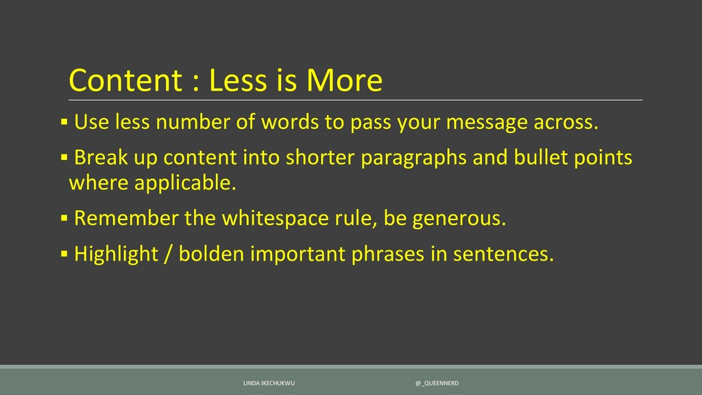 Content : Less is More ▪ Use less number of wor...