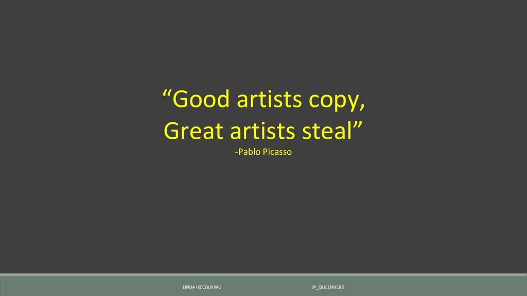 "LINDA IKECHUKWU @_QUEENNERD ""Good artists copy,..."