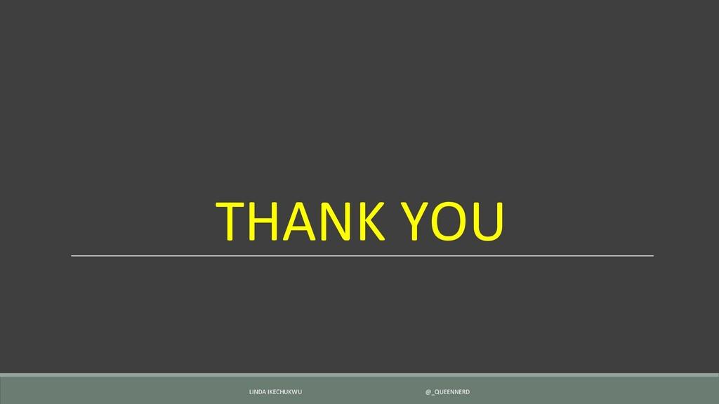 THANK YOU LINDA IKECHUKWU @_QUEENNERD