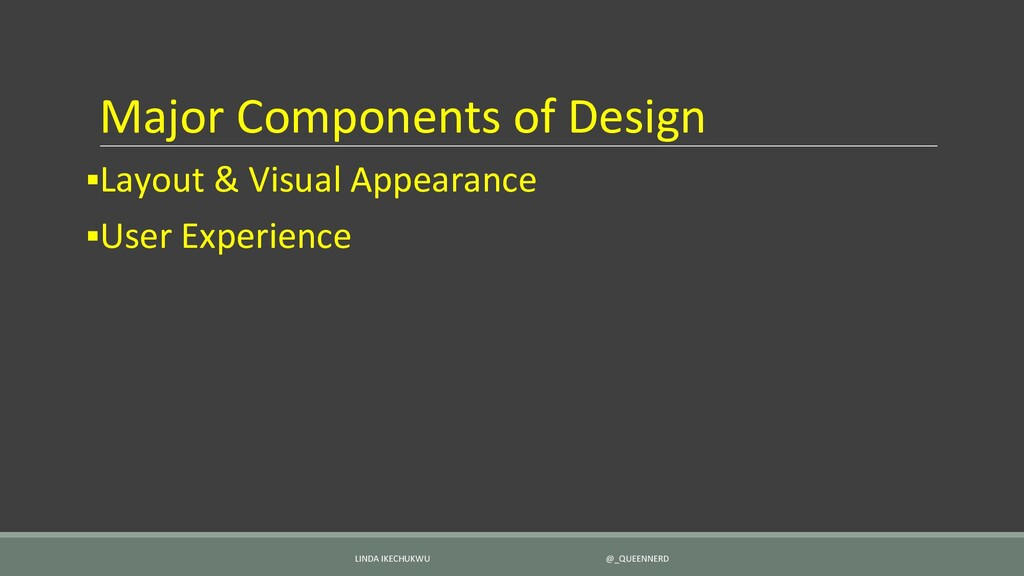 Major Components of Design ▪Layout & Visual App...