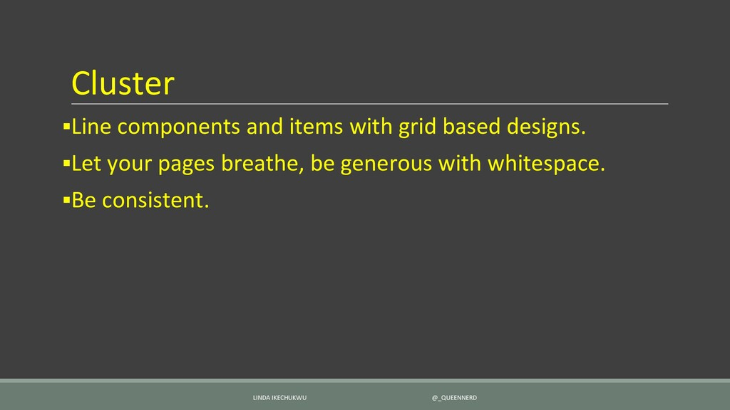 Cluster ▪Line components and items with grid ba...