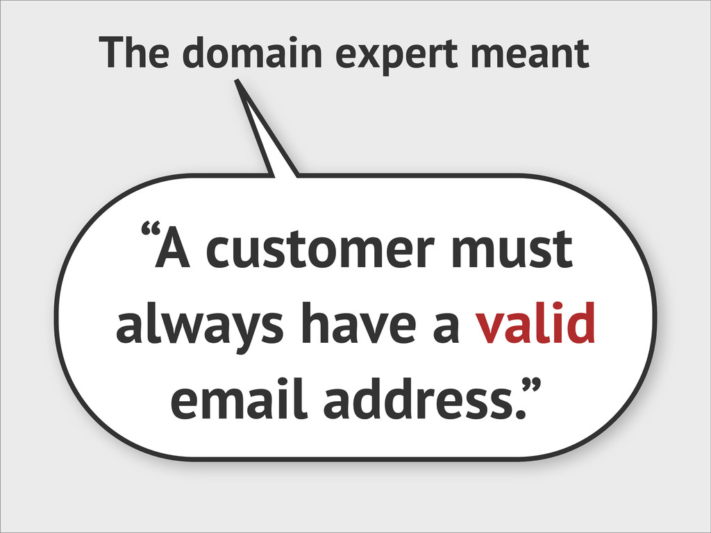 """The domain expert meant """"A customer must always..."""