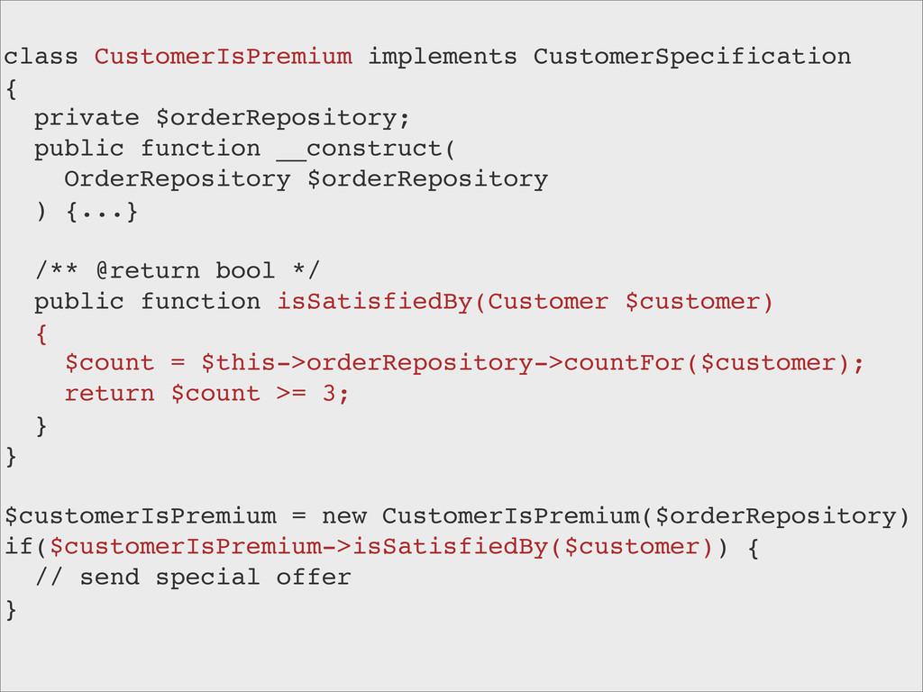 class CustomerIsPremium implements CustomerSpec...
