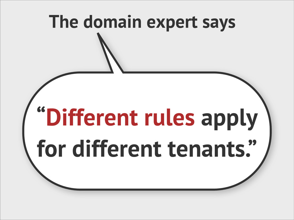 """The domain expert says """"Different rules apply f..."""