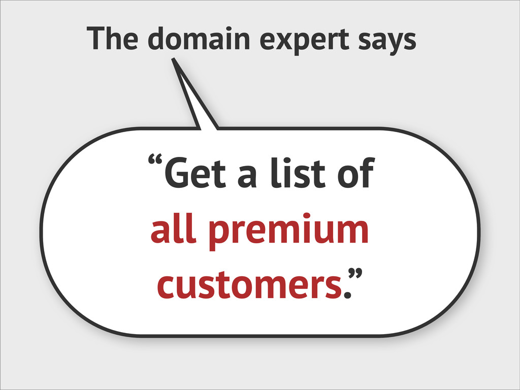 """The domain expert says """"Get a list of all premi..."""
