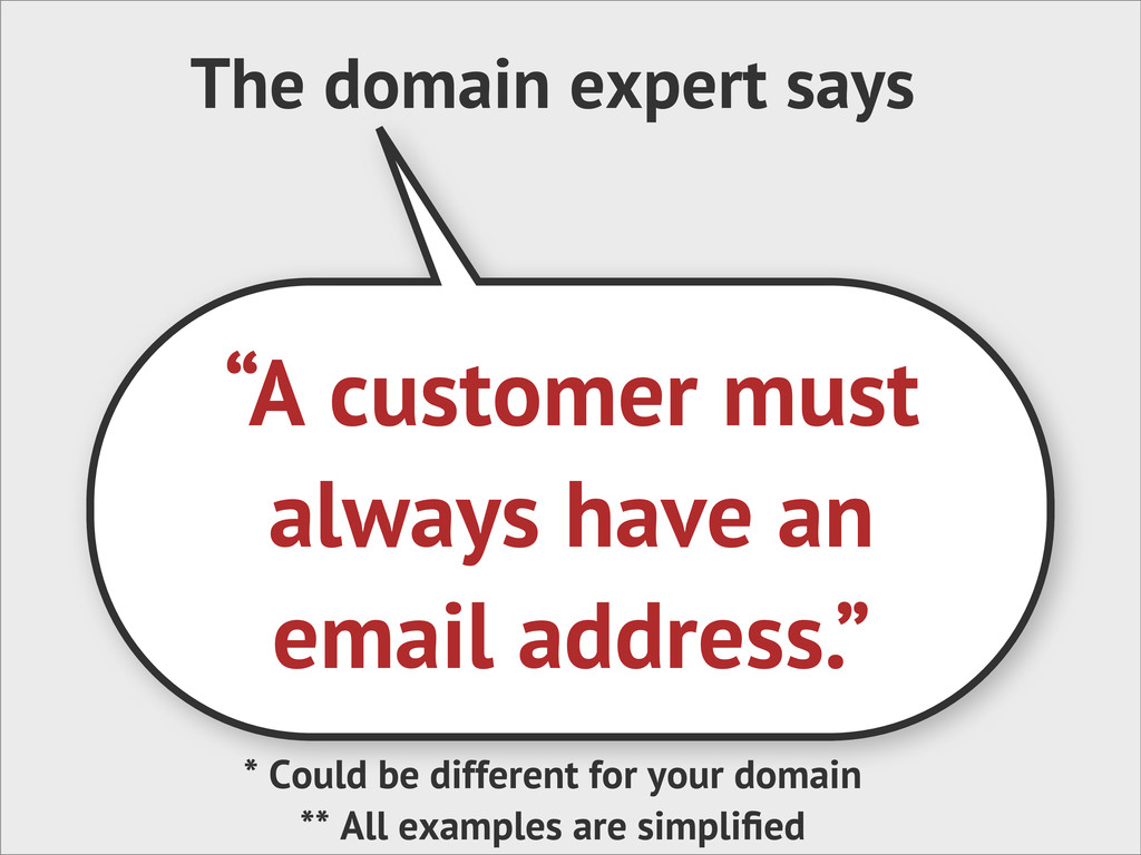 """The domain expert says """"A customer must always ..."""