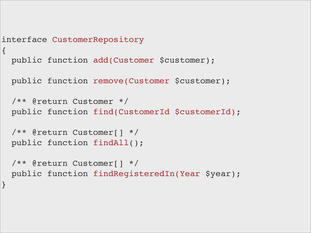 interface CustomerRepository { public function ...