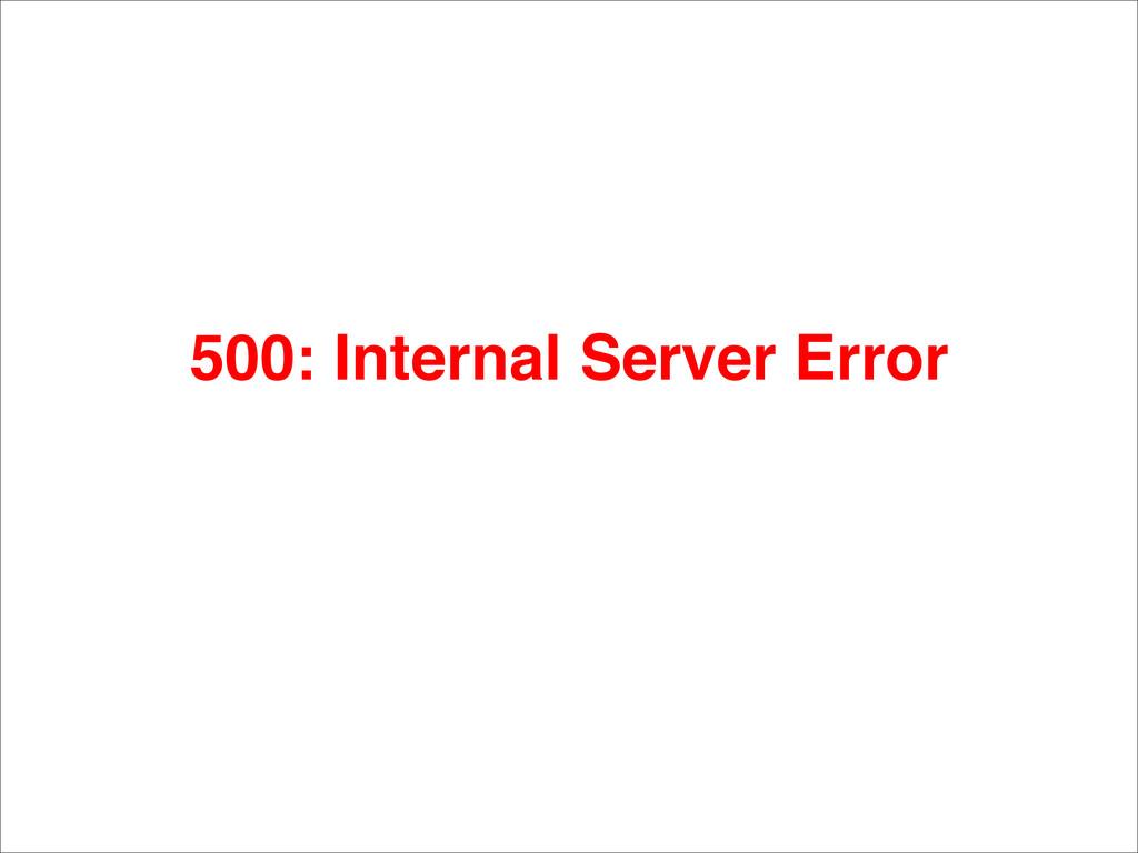 500: Internal Server Error