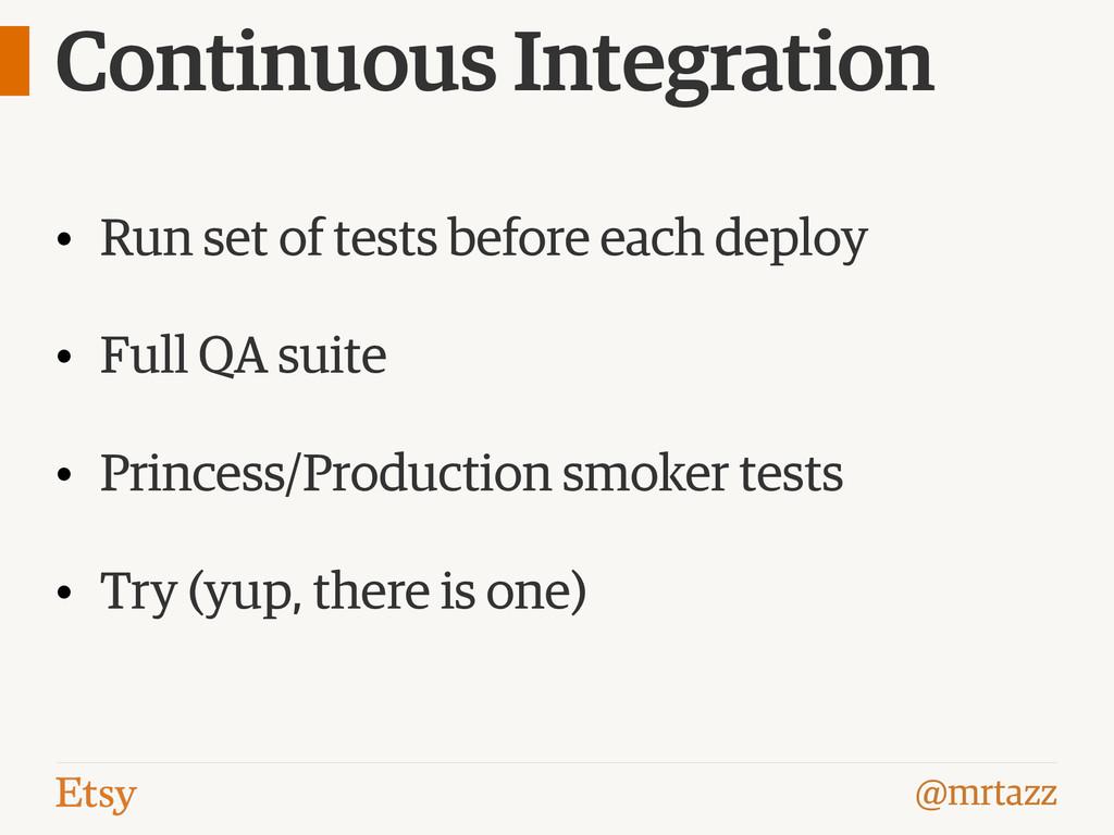 @mrtazz Continuous Integration • Run set of tes...