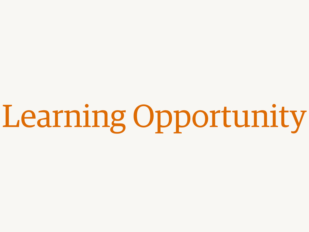 Learning Opportunity