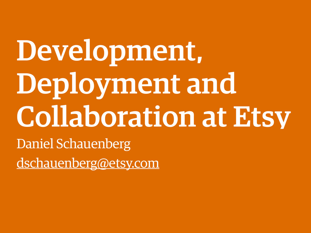 Development, Deployment and Collaboration at Et...