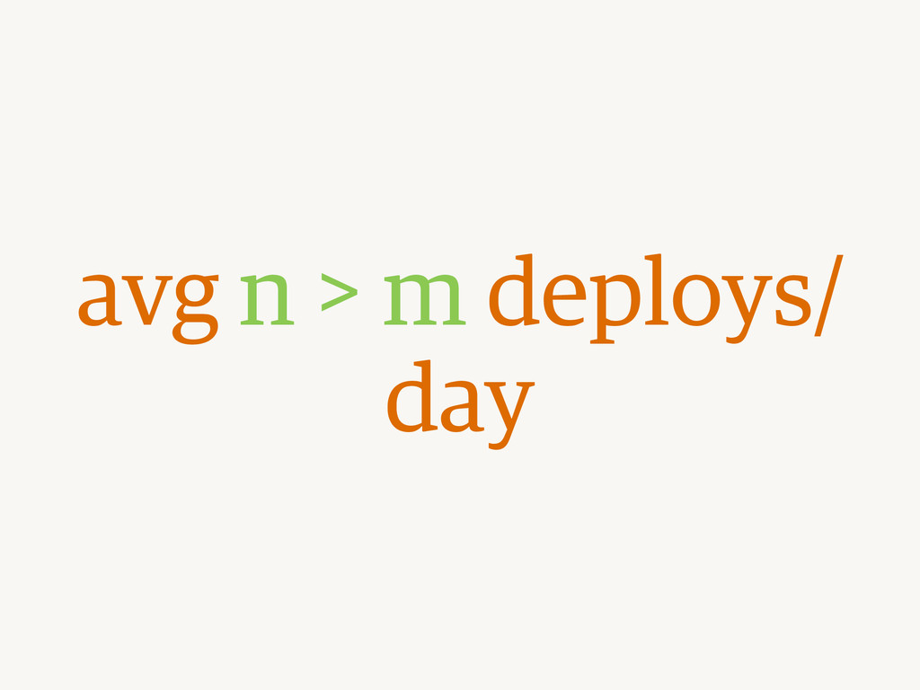 avg n > m deploys/ day