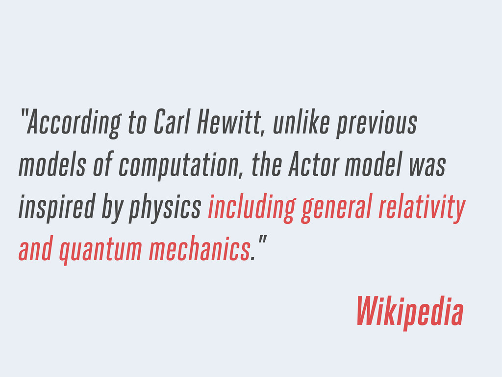 """According to Carl Hewitt, unlike previous mode..."