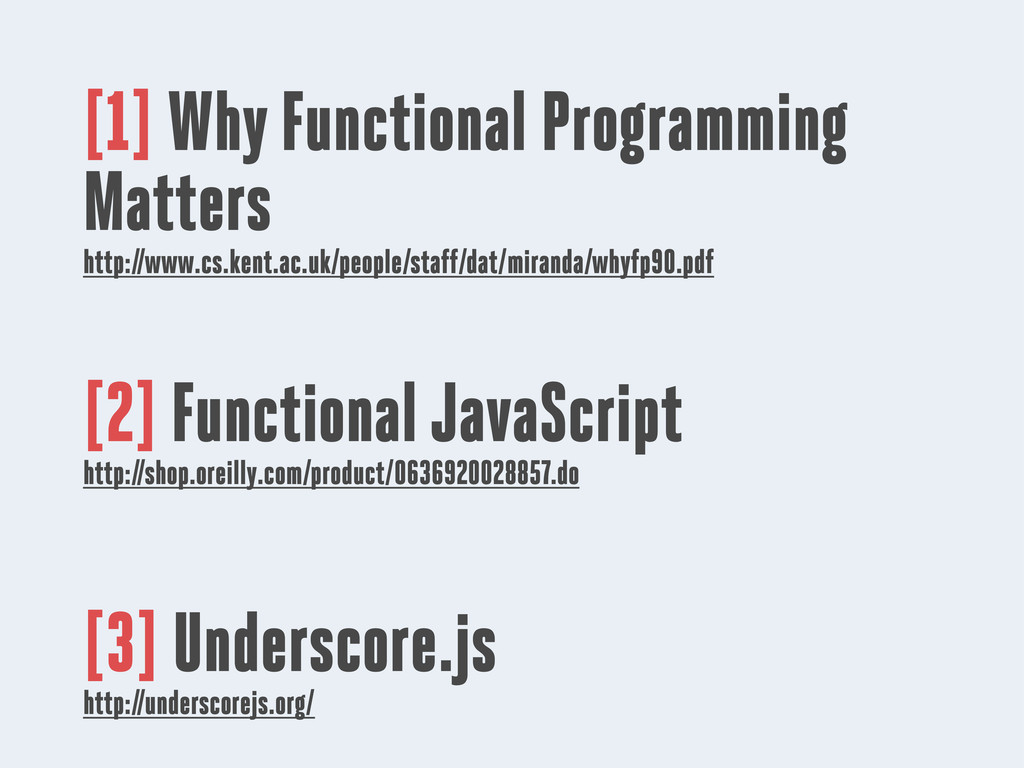 [1] Why Functional Programming Matters http://w...