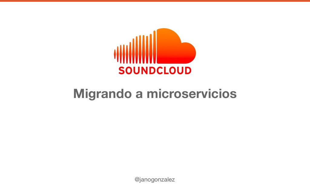 Migrando a microservicios @janogonzalez