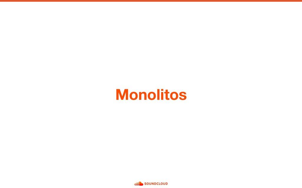 Monolitos