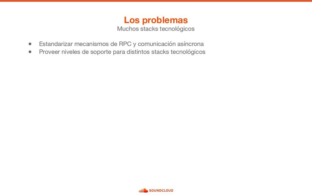 ● Estandarizar mecanismos de RPC y comunicación...