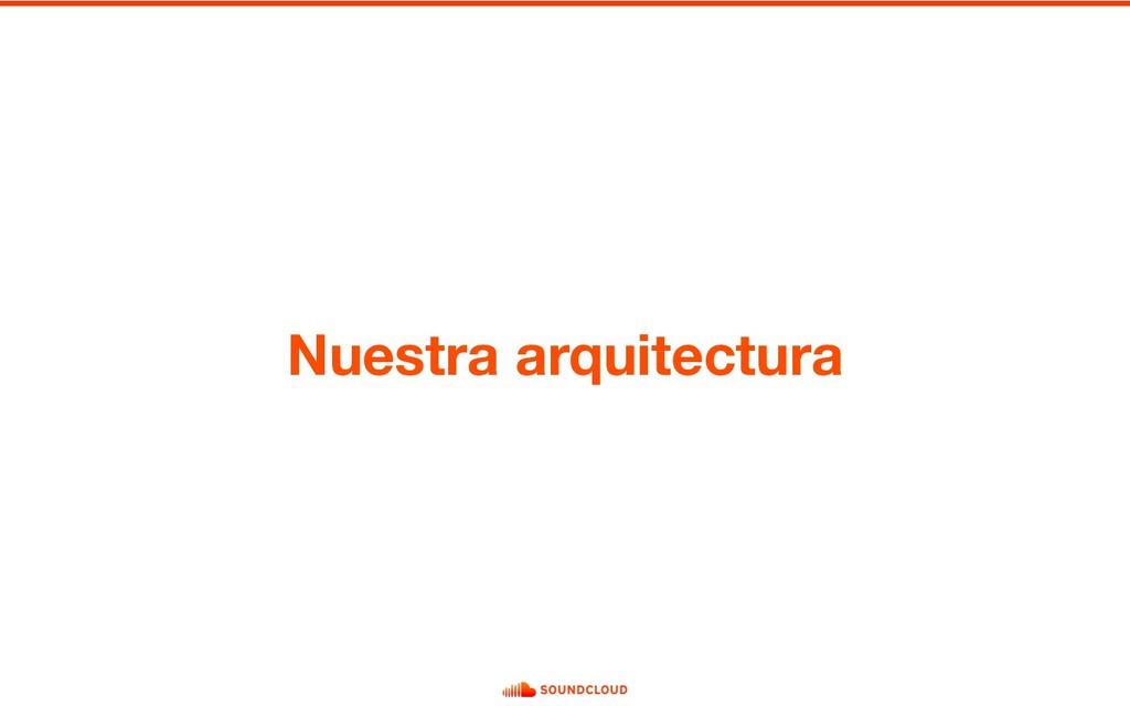 Nuestra arquitectura