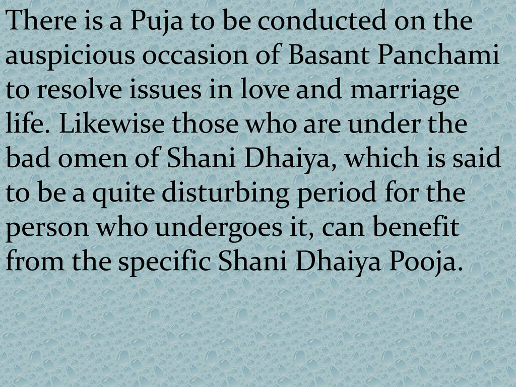 There is a Puja to be conducted on the auspicio...