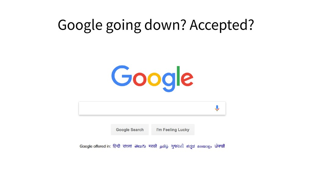 Google going down? Accepted?